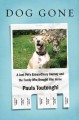 Dog gone : a lost pet's extraordinary journey and the family who brought him home