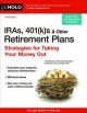 IRAs, 401(k)s & other retirement plans : taking your money out.