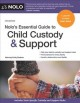 Nolo's essential guide to child custody & support.