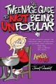 The tweenage guide to not being unpopular