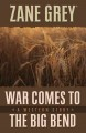 War comes to the Big Bend : a western story