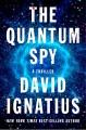 The quantum spy : a thriller