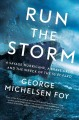 Run the storm : a savage hurricane, a brave crew, and the wreck of the SS El Faro