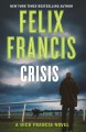 Crisis : a Dick Francis novel
