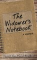 The widower's notebook a memoir