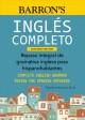 Inglés completo : repaso integral de gramática inglesa para hispanohablantes = Complete English grammar review for Spanish speakers