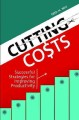 Cutting costs : successful strategies for improving productivity