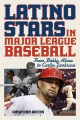 Latino stars in major league baseball : from Bobby Abreu to Carlos Zambrano