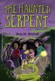 The haunted serpent