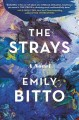The strays : a novel