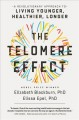 The telomere effect : (large print) a revolutionary approach to living younger, healthier, longer