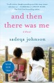 And then there was me : a novel of friendship, secrets and lies