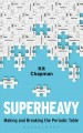 Superheavy : making and breaking the periodic table