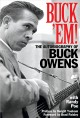 Buck 'em! : the autobiography of Buck Owens