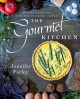 The gourmet kitchen : recipes from the creator of Savory Simple