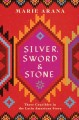 Silver, sword, and stone : three crucibles of the Latin American story