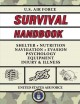 U.S. Air Force survival handbook : the portable and essential guide to staying alive