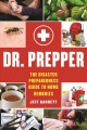 Dr. Prepper : the disaster preparedness guide to home remedies