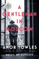 A gentleman in Moscow : a novel