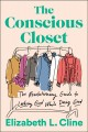The conscious closet : the revolutionary guide to looking good while doing good