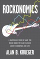 Rockonomics : a backstage tour of what the music industry can teach us about economics and life