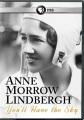 Anne Morrow Lindbergh you'll have the sky