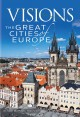 Visions, the great cities of Europe