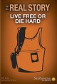 The real story. Live free or die hard