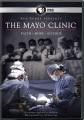 The Mayo Clinic : faith, hope, science