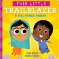 This little trailblazer : a girl power primer