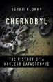 Chernobyl : the history of a nuclear catastrophe
