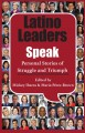 Latino leaders speak : personal stories of struggle and triumph
