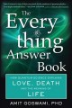 The everything answer book : how quantum science explains love, death, and the meaning of life