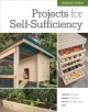 Step-by-step projects for self-sufficiency.