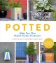 Potted : make your own stylish garden containers