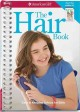 The hair book : care & keeping advice for girls