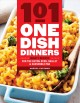 101 one-dish dinners : hearty recipes for the dutch oven, skillet, and casserole pan
