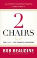 2 chairs : the secret that changes everything