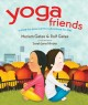 Yoga friends : a pose-by-pose partner adventure for kids