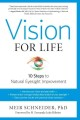 Vision for life : 10 steps to natural eyesight improvement