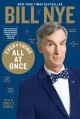 Everything all at once : how to unleash your inner nerd, tap into radical curiosity, and solve any problem