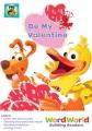 WordWorld. Be my valentine