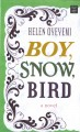 Boy, snow, bird : a novel