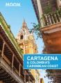 Moon handbooks. Cartagena & Colombia's Caribbean coast.