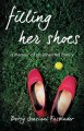 Filling her shoes : a memoir of an inherited family