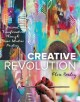 Creative revolution : personal transformation through brave intuitive painting