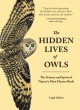 The hidden lives of owls : the science and spirit of nature