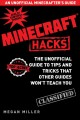 Hacks for Minecrafters The Unofficial Guide to Tips and Tricks That Other Guides Won
