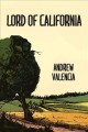 Lord of California : a novel