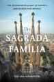 The Sagrada Família : the astonishing story of Gaudí's unfinished masterpiece